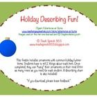 "This freebie includes ornaments with common holiday/winter items. Students have to tell 2 things about each item. Once completed, they can ""hang�..."