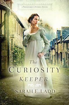 The Curiosity Keeper (A Treasures of Surrey Novel Book 1) by Sarah E. Ladd, http://www.amazon.com/dp/B00PYSLYKI/ref=cm_sw_r_pi_dp_VwPCub03DBC91