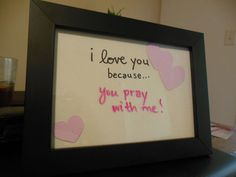 I love you because... write in a reason using a dry erase marker