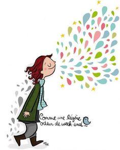 Bientot le week-end in Bon Weekend, Happy Weekend, Funny Illustration, Illustrations, Atmosphere Quotes, Image Club, Week End, Nursery Art, Girl Nursery