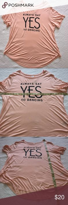 14247b37a79f98 Spotted while shopping on Poshmark  Old Navy XXL Top Always Say Yes To  Dancing Shirt