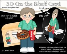 **COMING SOON** -  This Older Man with Donut & Cola On the Shelf Card Kit will be available here within 2 hours - http://www.craftsuprint.com/carol-clarke/?r=380405