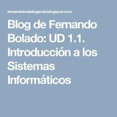 Blog de Fernando Bolado: UD 1.1. Introducción a los Sistemas Informáticos