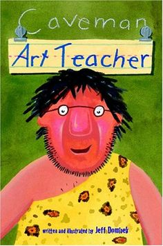 Caveman Art Teacher by Jeff Dombek - book I need