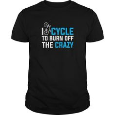 I Love Cycle To Burn Off The Crazy Great Gift For Any Cycling Fan Bicycle Lover