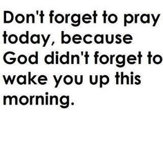 Thank you God for waking me up today