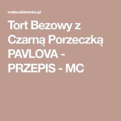 Tort Bezowy z Czarną Porzeczką PAVLOVA - PRZEPIS - MC
