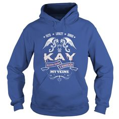 KAY BLOOD RUNS THROUGH MY VEINS - TSHIRT for KAY #gift #ideas #Popular #Everything #Videos #Shop #Animals #pets #Architecture #Art #Cars #motorcycles #Celebrities #DIY #crafts #Design #Education #Entertainment #Food #drink #Gardening #Geek #Hair #beauty #Health #fitness #History #Holidays #events #Home decor #Humor #Illustrations #posters #Kids #parenting #Men #Outdoors #Photography #Products #Quotes #Science #nature #Sports #Tattoos #Technology #Travel #Weddings #Women