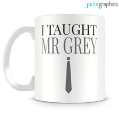 Fifty Shades of Grey inspired I Taught Mr. Grey by JuiceGraphics