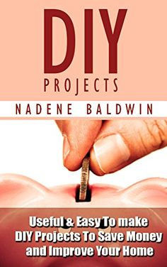 13 Useful & Easy To Make DIY Projects To Save Money & Improve Your Home!: (DIY Projects Books, diy projects, diy projects free) by Nadene Baldwin Free Kindle Books, Free Ebooks, Diy Projects With Books, Diabetes Books, Project Free, Hobbies And Interests, Saving Money, Improve Yourself, Wood Pallets