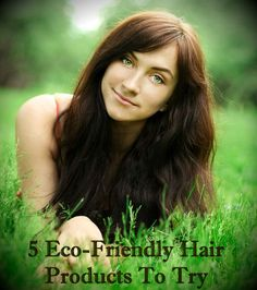 Eco-Friendly Hair Products To Try