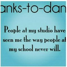 Thanks to dance....Story of my life.