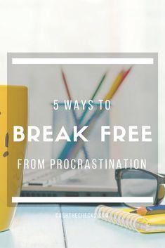 5 Ways To Break Free From Procrastination https://www.cashthechecks.com/5-ways-to-break-free-from-procrastination/