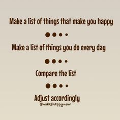 Rinse and repeat! Make Happy, Are You Happy, Lists To Make, How To Make, Repeat, Make It Yourself, Thoughts, Day, Life
