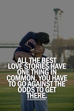 Our story is the best...we are worth it...