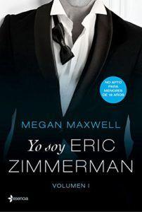 Descargar libro Yo soy Eric Zimmerman en ePub y PDF, el nuevo libro de Megan Maxwell ya está aquí completo disponible para ....