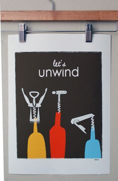 Lets unwind, by Albie Designs Etsy #albiedesigns
