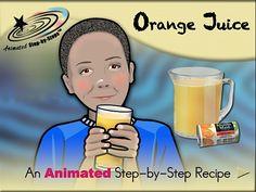 Orange Juice - Animated Step-by-Step Recipe  Available in 3 formats: Regular, SymbolStix, PCS