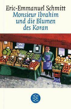 Eric-Emmanuel Schmitt - Monsieur Ibrahim und de Blumen des Koran