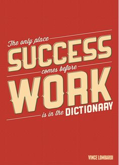 The only place where success comes before work is dictionary essay