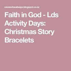 Faith in God - Lds Activity Days: Christmas Story Bracelets