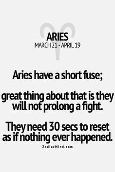 I do not find this to be true with my Aries at all, but then my S.O. is on the cusp of Taurus.