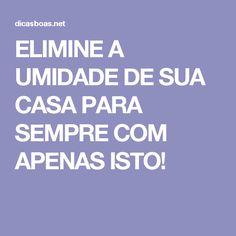 ELIMINE A UMIDADE DE SUA CASA PARA SEMPRE COM APENAS ISTO!