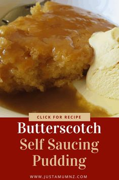 Self-Saucing Pudding Delicious Butterscotch Self Saucing Pudding, is one of the most tasty desserts! Sticky, it is the best!Delicious Butterscotch Self Saucing Pudding, is one of the most tasty desserts! Sticky, it is the best!