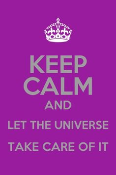 Keep calm Abraham hicks universe