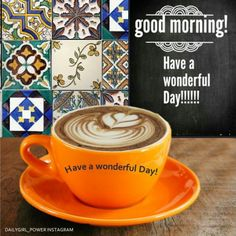 have a wonderful day, image quote for morning pics , for good morning wishes and morning greetings.