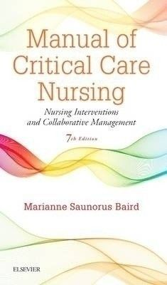 Manual of critical care nursing : nursing interventions and collaborative management / Baird, Marianne