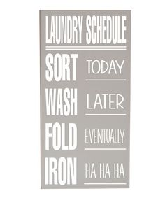 Take a look at this Gray & White Laundry Schedule Wall Art by Vinyl Crafts on #zulily today!