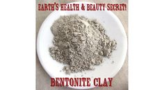 Health & Beauty Benefits of Bentonite Clay :)