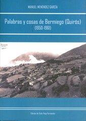 Palabras y cosas de Bermiego (Quirós), (1950-1961) / Manuel Menéndez García ; edición de Xulio Viejo Fernández - Oviedo : Ediciones de la Universidad de Oviedo, D.L. 2014