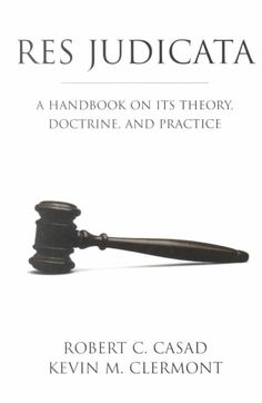 Res Judicata: A Handbook on Its Theory, Doctrine, and Practice