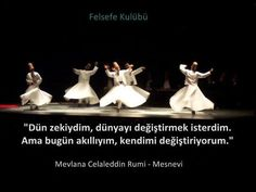 Mevlana western world knows him as RUMI, He is the whirling dervish and philosopher. Muhammed Sav, Whirling Dervish, Mystical World, Western World, Out Of My Mind, Islamic Art Calligraphy, Way Of Life, Get Outside, One Light