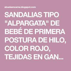 "SANDALIAS TIPO ""ALPARGATA"" DE BEBÉ DE PRIMERA POSTURA DE HILO, COLOR ROJO, TEJIDAS EN GANCHILLO MI TIENDA EN ARTESANUM ..."