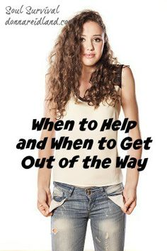 """""""When to Help and When to Get Out of the Way"""" It happens to us all. Maybe he's standing on the street corner with a cardboard sign. Maybe it's a friend or a co-worker. Maybe it's a grown son or daughter. They need a loan. Or for another loan. Or just a little help. Maybe it doesn't seem right, but there's the guilt or the desire to help. You wonder … what is the right thing to do? March 27 - Soul Survival"""