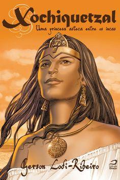 Xochiquetzal - uma princesa asteca entre os incas, Gerson Lodi-Ribeiro