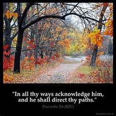 Trust in the LORD with all thine heart and lean not unto thine own understanding.