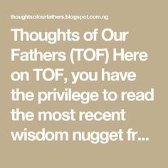Thoughts of Our Fathers (TOF)  Here on TOF, you have the privilege to read the most recent wisdom nugget from our Fathers in the Lord, ranging across all Denomination and Race. This is focusing on inspiration, motivation and focus. Be blessed as you constantly visit this Blogspot and add BBM CHANNEL C003C45D5. Friday, 26 August 2016 The Spirit's Rest And Refreshing - Joseph Prince To counter stress, many people resort to tobacco, alcohol or tranquilizers. These things, besides having… Joseph Prince, Fathers, Counter, Channel, Blessed, Stress, Alcohol, Lord, Friday