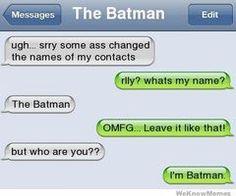 I'm Batman I am Ironman...