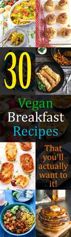 30 Vegan Breakfast Recipes that you'll actually want to eat! 30 Vegan Breakfast Recipes - That you'll Actually Want to Eat! - http://veganhuggs.com/vegan-breakfast-recipes/