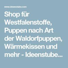 Shop für Westfalenstoffe, Puppen nach Art der Waldorfpuppen, Wärmekissen und mehr  - Ideenstube Online Shop