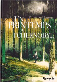 Emmanuel Lepage, Un Printemps à Tchernobyl