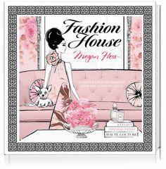 'Fashion House' by Megan Hess - Cute book with amazing illustrations & gorgeous wallpapers! #AquaRedDesigns xx 2014