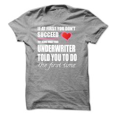 Try doing what your UNDERWRITER T-Shirts, Hoodies. Check Price Now ==►…