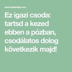 Ez igazi csoda: tartsd a kezed ebben a pózban, csodálatos dolog következik majd! Health Guru, Health Goals, Health Diet, Health And Wellness, Health Fitness, Natural Remedies For Heartburn, Natural Cures, Herbal Remedies, Yeast Infection During Pregnancy