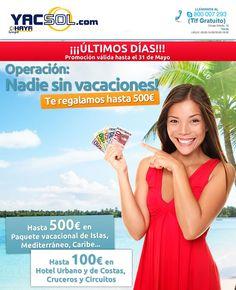 www.yacsol.com y Haya Travel en Yecla continua hasta fin de mes con su campaña nadie sin vacaciones y te regala hasta 500 euros !!! entra en la web e infórmate