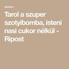 Tarol a szuper szotyibomba, isteni nasi cukor nélkül - Ripost Cukor, Nasa